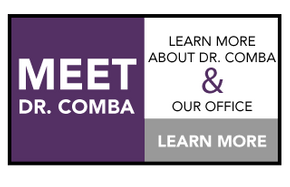 Meet Dr. Comba | Learn more about Dr. Comba & our office | Learn More