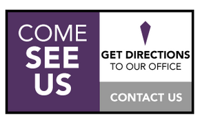 Come See Us | Get directions to our office | Contact Us